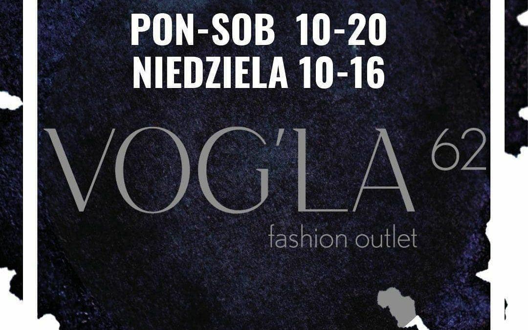 Nowe godziny otwarcia VOGLA 62 Fashion Outlet